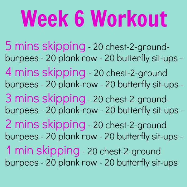 Week 6 workout