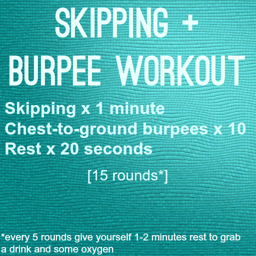 Skipping + burpees